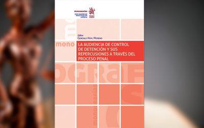 """Gonzalo Hoyl, editor del libro """"La audiencia de control de detención y sus repercusiones a través del proceso penal"""""""